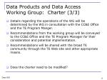 data products and data access working group charter 3 3