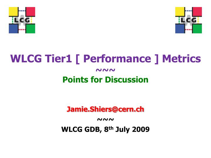 wlcg tier1 performance metrics points for discussion n.