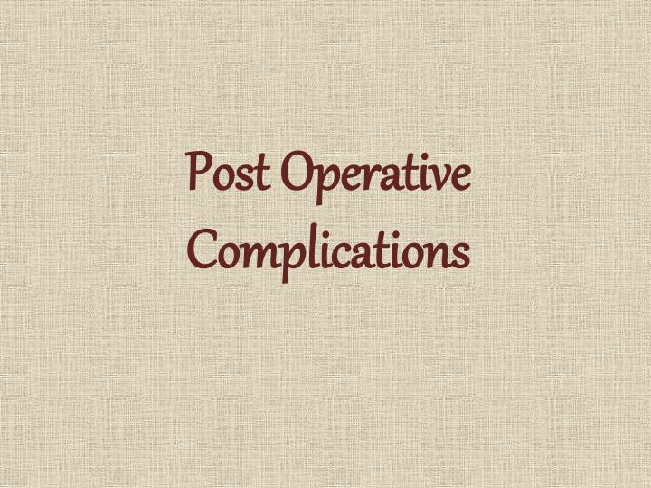 post operative complications n.