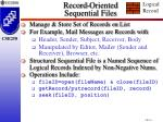 record oriented sequential files