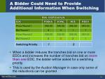 a bidder could need to provide additional information when switching