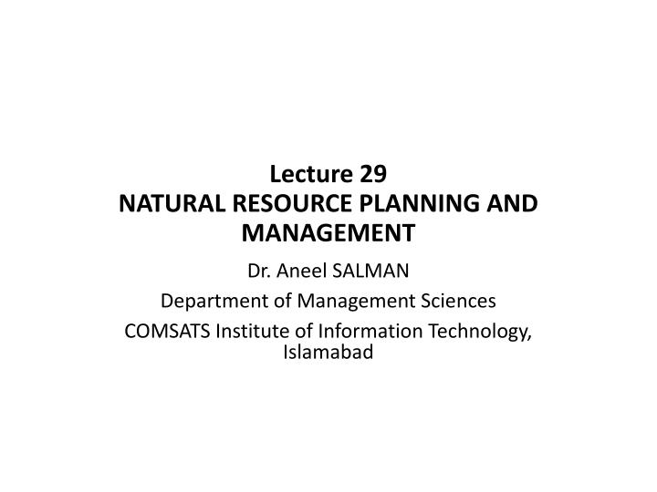 lecture 29 natural resource planning and management n.