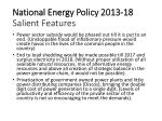 national energy policy 2013 18 salient features