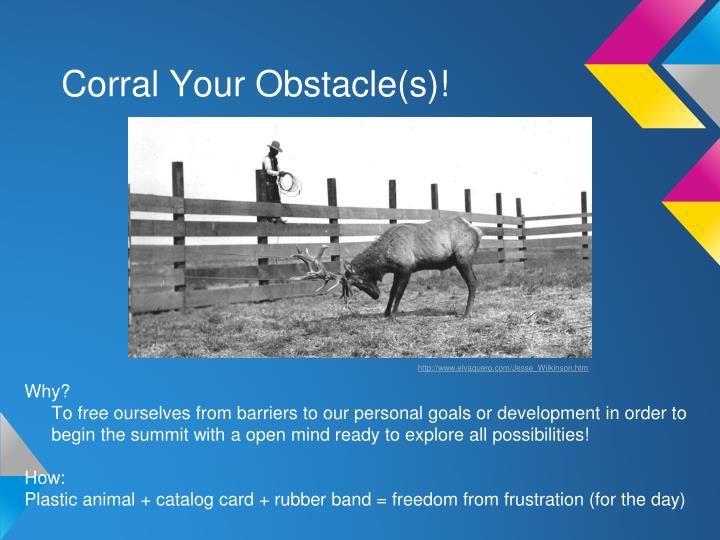 Corral your obstacle s