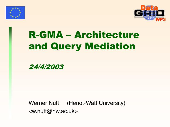 r gma architecture and query mediation 24 4 2003 n.