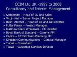 ccim ltd uk 1999 to 2003 consultancy and interim management