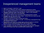 inexperienced management teams