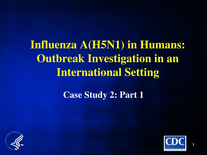 influenza a h5n1 in humans outbreak investigation in an international setting n.