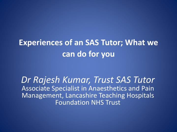 experiences of an sas tutor what we can do for you n.