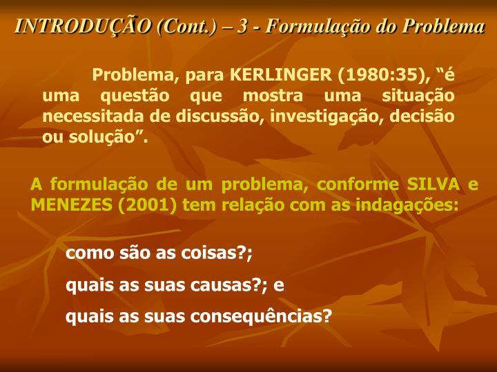 INTRODUÇÃO (Cont.) – 3 - Formulação do Problema