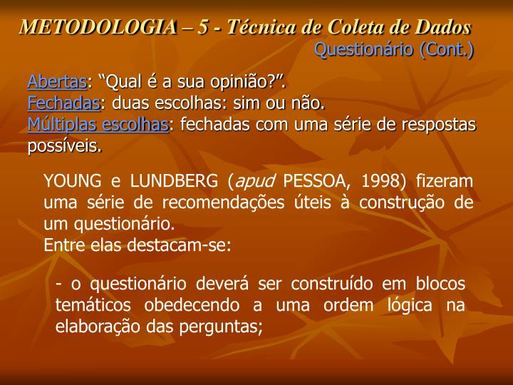 METODOLOGIA – 5 - Técnica de Coleta de Dados