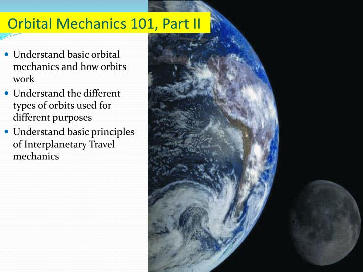 orbital mechanics 101 part ii n.