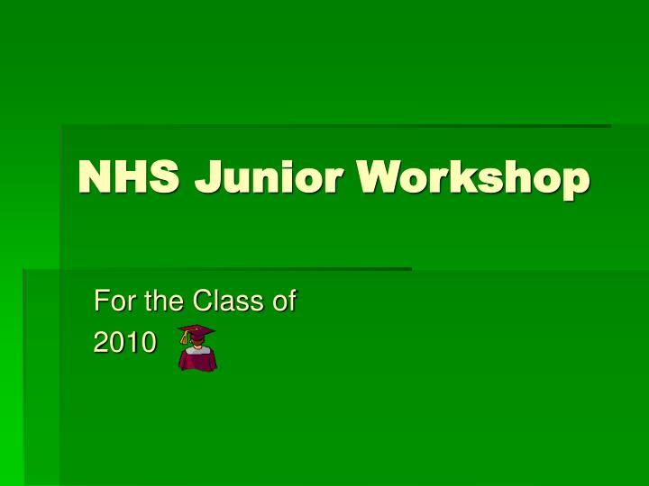 nhs junior workshop n.