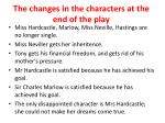 the changes in the characters at the end of the play