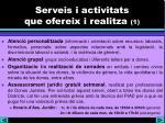 serveis i activitats que ofereix i realitza 1