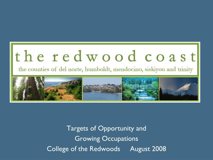 targets of opportunity and growing occupations college of the redwoods august 2008 n.
