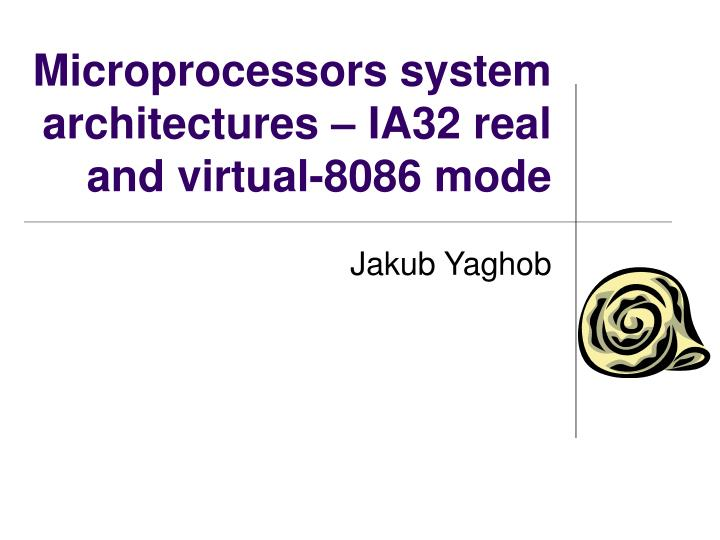 microprocessors system architectures ia32 real and virtual 8086 mode n.