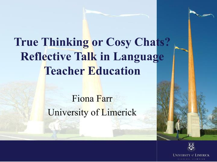 true thinking or cosy chats reflective talk in language teacher education n.