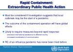 rapid containment extraordinary public health action