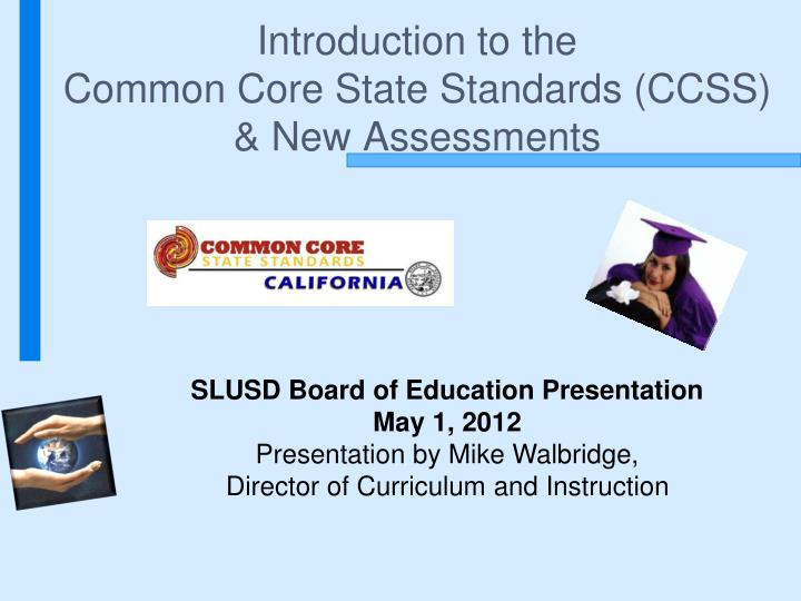 introduction to the common core state standards ccss new assessments n.