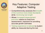 key features computer adaptive testing
