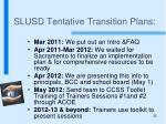 slusd tentative transition plans