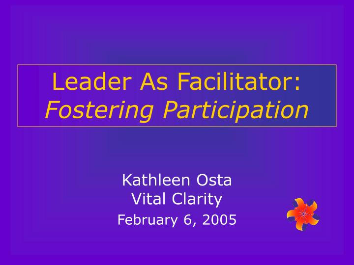 leader as facilitator fostering participation n.