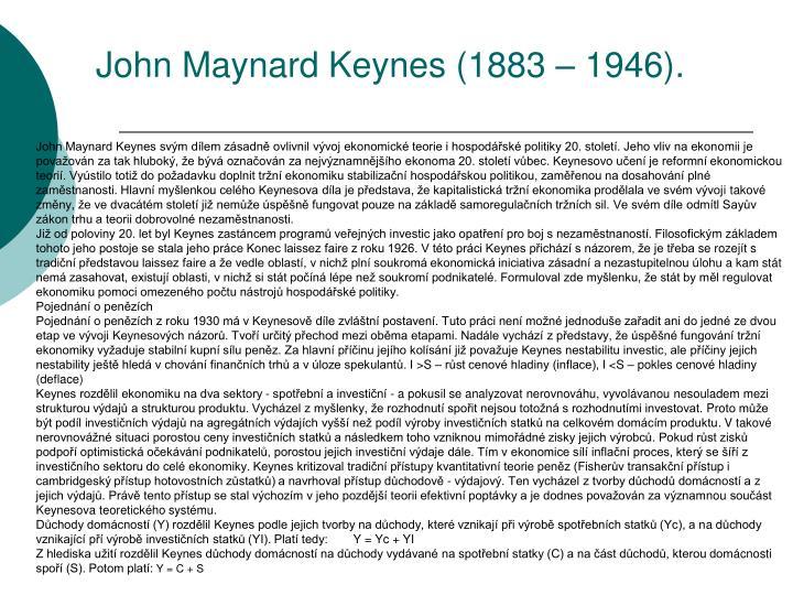 John Maynard Keynes (1883 – 1946).