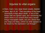 injuries to vital organs