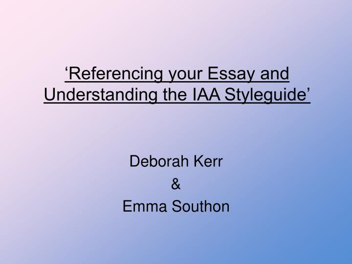 referencing your essay and understanding the iaa styleguide n.