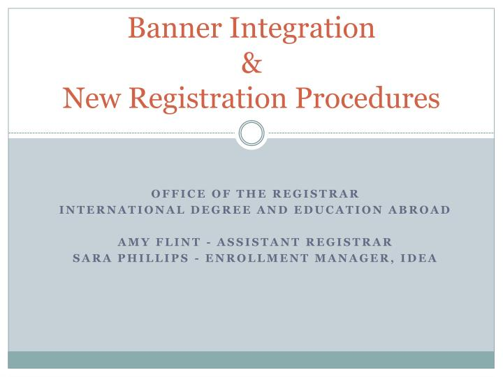 banner integration new registration procedures n.