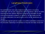 lengthwise subdivision