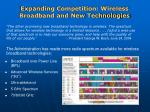 expanding competition wireless broadband and new technologies