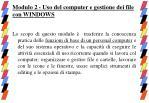 modulo 2 uso del computer e gestione dei file con windows