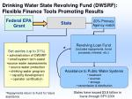 drinking water state revolving fund dwsrf flexible finance tools promoting results