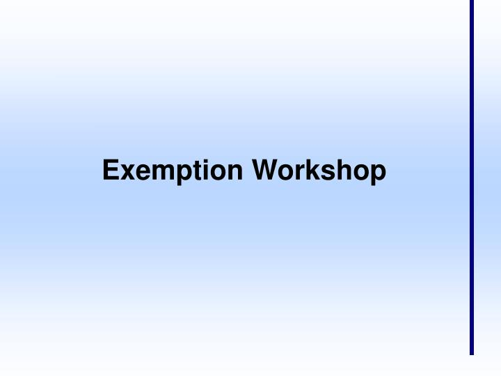 Exemption Workshop