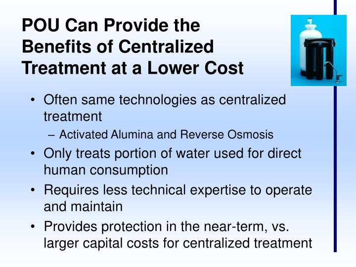 POU Can Provide the Benefits of Centralized Treatment at a Lower Cost