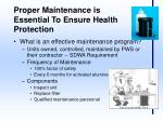 proper maintenance is essential to ensure health protection