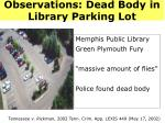 observations dead body in library parking lot