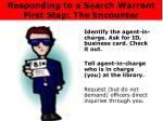 responding to a search warrant first step the encounter