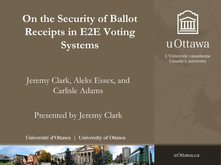 on the security of ballot receipts in e2e voting systems n.