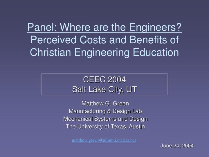 panel where are the engineers perceived costs and benefits of christian engineering education n.