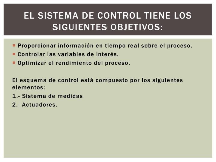 El sistema de control tiene los siguientes objetivos:
