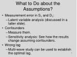 what to do about the assumptions