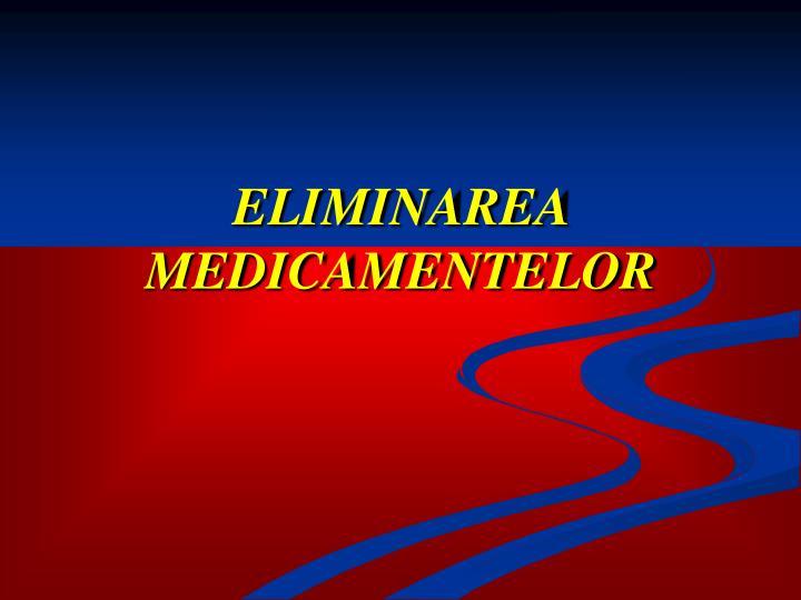 ELIMINAREA MEDICAMENTELOR