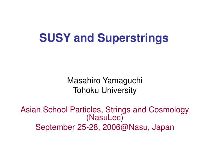 susy and superstrings n.