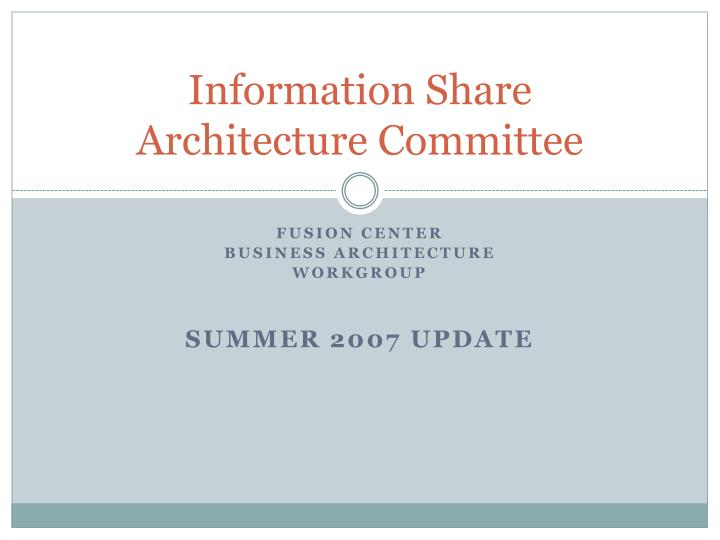 information share architecture committee n.