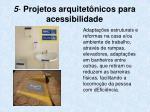 5 projetos arquitet nicos para acessibilidade