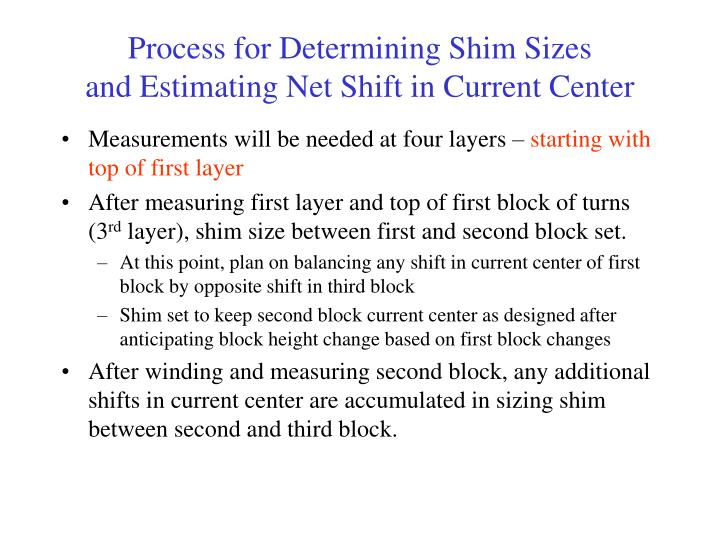 process for determining shim sizes and estimating net shift in current center n.