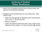 attributes of disabled worker beneficiaries